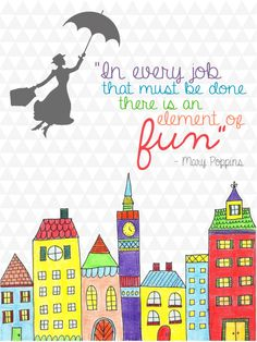 """Wise words from Disney Love this Mary Poppins quote for my office. """"In every job that must be done, there is an element of fun. Work Quotes, Great Quotes, Quotes To Live By, Quotable Quotes, Motivational Quotes, Inspirational Quotes, Mary Poppins Quotes, Disney Quotes, Beautiful Words"""