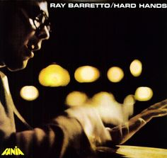 Ray Barretto - Hard Hands