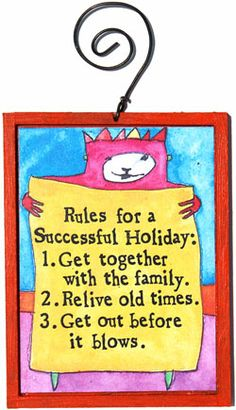 """Successful Holiday - """"Rules for a successful holiday: Get together with the family Relive old times Get out before it blows"""" -from StoryPeople by Brian Andreas Christmas Comics, Christmas Humor, Telling Stories, True Stories, Brian Andreas, Story People, Merry Little Christmas, Life Advice, Just Love"""