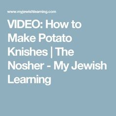 VIDEO: How to Make Potato Knishes | The Nosher - My Jewish Learning Knish Recipe New York, Heritage Recipe, How To Make Potatoes, Vegetarian Recipes, Cooking Recipes, Island Food, Jewish Recipes, Holiday Recipes, Side Dishes