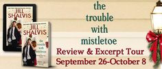 With Love for Books: The Trouble With Mistletoe by Jill Shalvis - Book Review, Giveaway & Excerpt