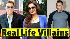 Top 8 Bollywood Stars who are Villain in Real Life