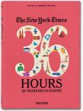 Book The New York Times. 36 Hours. 125 Weekends in Europe > From Paris to Perm and beyond. Dream weekends with practical itineraries in all corners of Europe