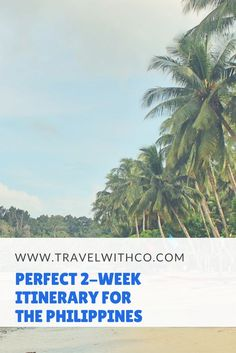 Perfect 2-week itinerary Philippines   Two weeks is a very short time to explore The Philippines, but we can't have it all. It's enough to explore part of this beautiful country and relax a bit during your trip. In this blog, I'll share my perfect 2-week itinerary for The Philippines.
