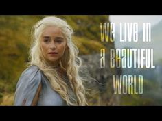 Game of Thrones || We Live In A Beautiful World - YouTube