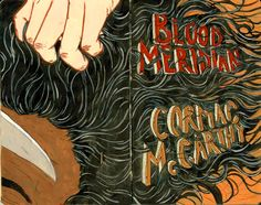 Blood Meridian by Cormac Mc Carthy.