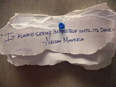 ❝It always seems impossible until it's done. Learning To Say No, Learning Quotes, Educational Leadership, Educational Technology, Mobile Learning, Maria Montessori, Primary Education, Teacher Quotes, Nelson Mandela