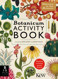 Botanicum Activity Book by Katie Scott and Kathy Willis The Reader, Botany Books, Illustrator, Books To Read, My Books, Illustration Botanique, Museum, Book Challenge, Grafik Design
