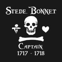 Check out this awesome 'Captain+Stede+Bonnet' design on @TeePublic! Pirate Art, Pirate Flags, Stede Bonnet, William Kidd, Pirate History, Tv Show Games, Tall Ships, Art History, Jolly Roger