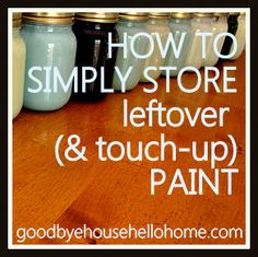 goodbye, house. Hello, Home! Homemaking, Interior Design Blog, Staging, DIY: How to Simply Store Leftover (and Touch-Up) Paint