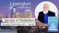 In this workshop, you can also expect to:  – Discover what really matters in your life; – Lock in a daily meditation practice to empower your new vision; – Understand how to merge what you love with serving others; – Overcome your confusion regarding where your life is going; and – Meet like-minded people exploring their journeys.  Sign up today!!! August 26-27 Lexington, KY
