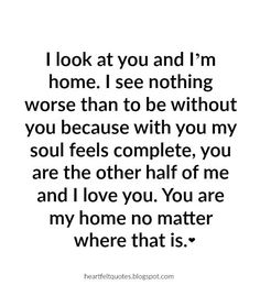 Love Quotes For Him & For Her :Hopeless Romantic Love Quotes Love Quotes For Her, Cute Love Quotes, Quotes To Live By, You Complete Me Quotes, Romantic Love Quotes For Him, Whats Love Quotes, Quotes About Husbands, Quotes For My Husband, Thoughts