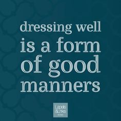"""""""Dressing well is a form of good manners.""""  Like the Facebook page ☛ https://www.facebook.com/LapelsAndLinks Follow my blog on Tumblr ☛ http://lapelsandlinks.tumblr.com  #mensquotes #quote #mondayquote #menswear #mens #attire #mensaccessories #cufflinks #lapelpin #goodmanners"""