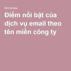Điểm nổi bật của dịch vụ email theo tên miền công ty