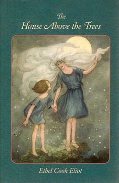 The House Above the Trees by Ethel Cook Eliot