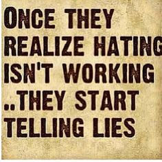 The sad truth. Hate is such a strong, powerful and time consuming emotion. I have no time for hate in my life! Favorite Quotes, Best Quotes, Favorite Things, Telling Lies, Just Dream, Think, True Quotes, Mama Quotes, People Quotes