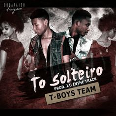 T-Boys Team - To Solteiro (Kizomba) 2017 | Download ~ Alpha Zgoory | Só9dades - Site Angolano de Novidades