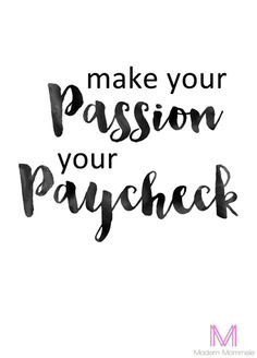 Make Your Passion Your Paycheck Brushscript Print by ModernMommsie