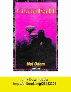 F.R.E.E.Fall (9780786904938) Mel Odom , ISBN-10: 0786904933  , ISBN-13: 978-0786904938 ,  , tutorials , pdf , ebook , torrent , downloads , rapidshare , filesonic , hotfile , megaupload , fileserve