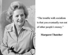 Margaret Thatcher Prime Minister Socialism Quote 8 x 10 Photo Picture Margaret Thatcher Quotes, Common Sense Quotes, Favorite Quotes, Best Quotes, Other People's Money, The Awful Truth, Social Quotes, Time For Change, Socialism
