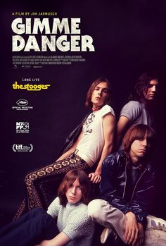 Gimme Danger (2016) directed by: Jim Jarmusch starring: Iggy Pop