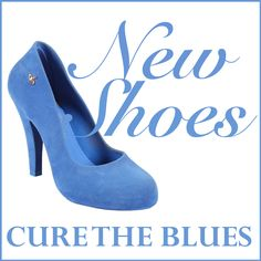 New shoes cure the blues.