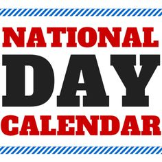 Simply click on a month to see the entire list of National Days. August - 2015 September - 2015  October - 2015 November - 2015 December - 2015 January -  2016 February - 2016 March - 2016 April - ...