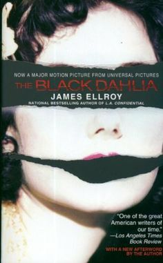 #99 -- Black Dahlia by James Ellroy -- Read in 2010 -- ★ ★ ☆ ☆ ☆ -- 1001 Books You Must Read Before You Die