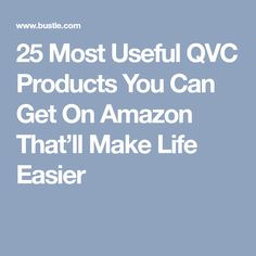 25 Most Useful QVC Products You Can Get On Amazon That'll Make Life Easier