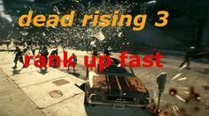 Dead Rising 3 Rank Up Fast