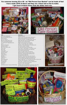 """30th or 40th Birthday gift:  Old Person Care Basket. Totally FUNNY - pokes at getting older in a cute """"over the top"""" way.  Clean!!"""