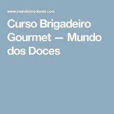 Curso Brigadeiro Gourmet — Mundo dos Doces