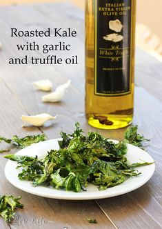 Roasted Kale with Garlic and Truffle Oil COME ON!!!!