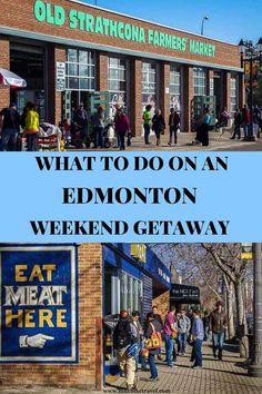 What to do on an Edmonton weekend getaway #Edmonton #YEG #weekend #getaway #minivacation #thingstodo