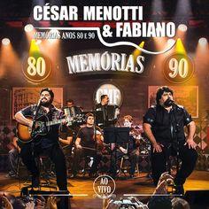CD - César Menotti e Fabiano - Memórias Anos 80 e 90 ~ MT sertanejos - O Seu site da Música sertaneja!
