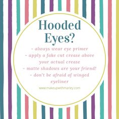 Hooded eye tips!