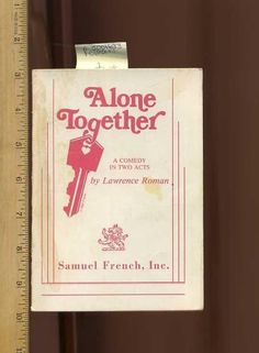 Lawrence Roman = Alone Together : A Comedy in Two Acts SAMUAL FRENCH Play 1985