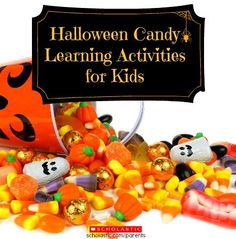 Some sweet educational activities your child can do with Halloween candy.