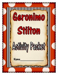 Geronimo Stilton Activity Packet. Can be used with any Geronimo Stilton book.