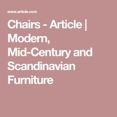 Chairs - Article | Modern, Mid-Century and Scandinavian Furniture