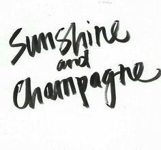 """Sunshine and Champagne"" This quote is so simple but so perfectly describes what makes a summer day absolutely perfect!"
