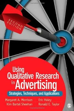 Using Qualitative Research in Advertising: Strategies, Techniques, and Applications by Margaret A. (Ann) Morrison. $35.15. Publisher: SAGE Publications, Inc; Second Edition edition (October 31, 2011). Publication: October 31, 2011. Edition - Second Edition. Save 25% Off!