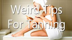 Take it from me...I've tried it all and now I'm giving you the goods so you don't have to make the same mistakes I did. Tips for Tanning