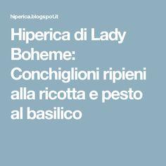 Hiperica di Lady Boheme: Conchiglioni ripieni alla ricotta e pesto al basilico