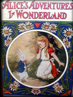 cover of alice's adventures in wonderland ~ art by john r. neill, 1908 Alice Book, Alice In Wonderland Book, Adventures In Wonderland, Lewis Carroll, Through The Looking Glass, Vintage Children's Books, Vintage Ephemera, John R, Rabbit Hole