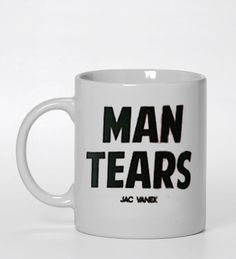 man tears mug #ceramic mug #mug #funny mug #coffee mug #custom mug