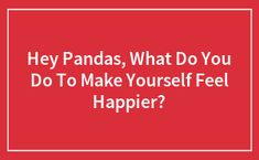 Can You Solve These Riddles Without Looking At The Answers? (53 Pics) | Bored Panda Make You Feel, How Are You Feeling, Comparative Politics, Change Image, Up Girl, Bored Panda, Feeling Happy, Writing A Book, Colors