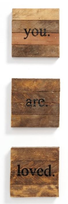 'you are loved' repurposed wooden wall art