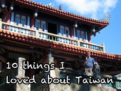 Taiwan is a great place to travel, even if you rarely hear about it.