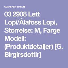 03 2908 Lett Lopi/Àlafoss Lopi, Størrelse: M, Farge Modell: (Produktdetaljer) [G. Birgirsdottir]